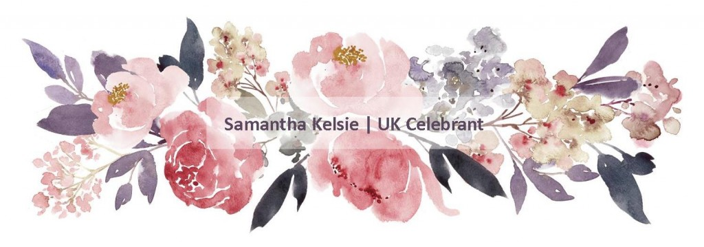Samantha Kelsie | UK Celebrant - professional independent marriage, family and funeral celebrant in the UK